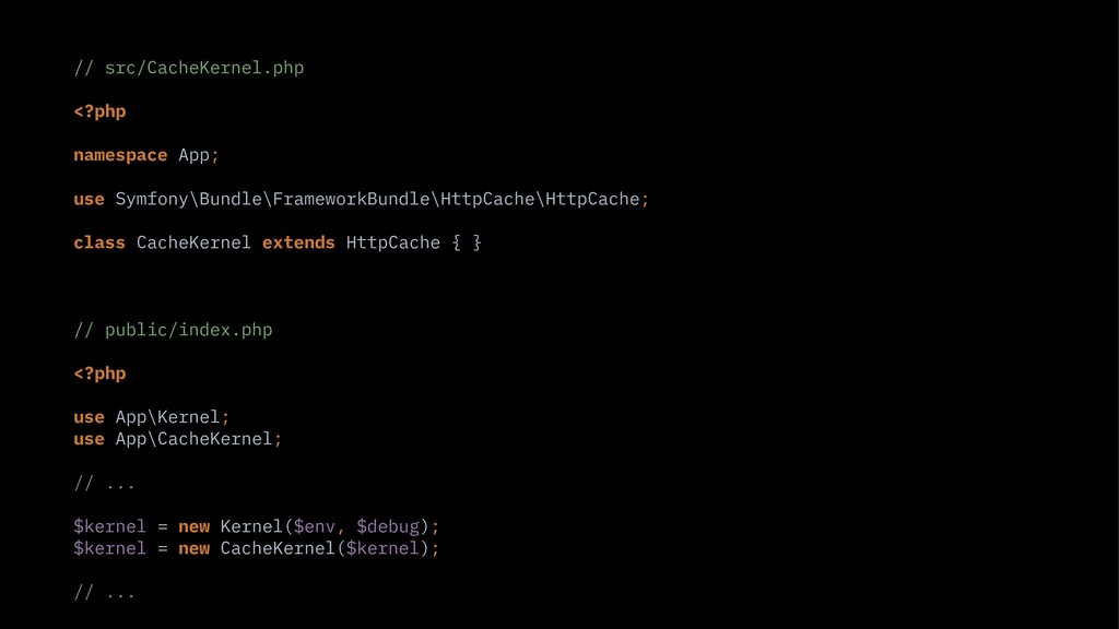 // src/CacheKernel.php <?php namespace App; use...