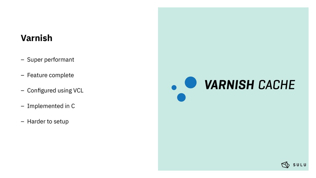 Varnish – Super performant – Feature complete –...