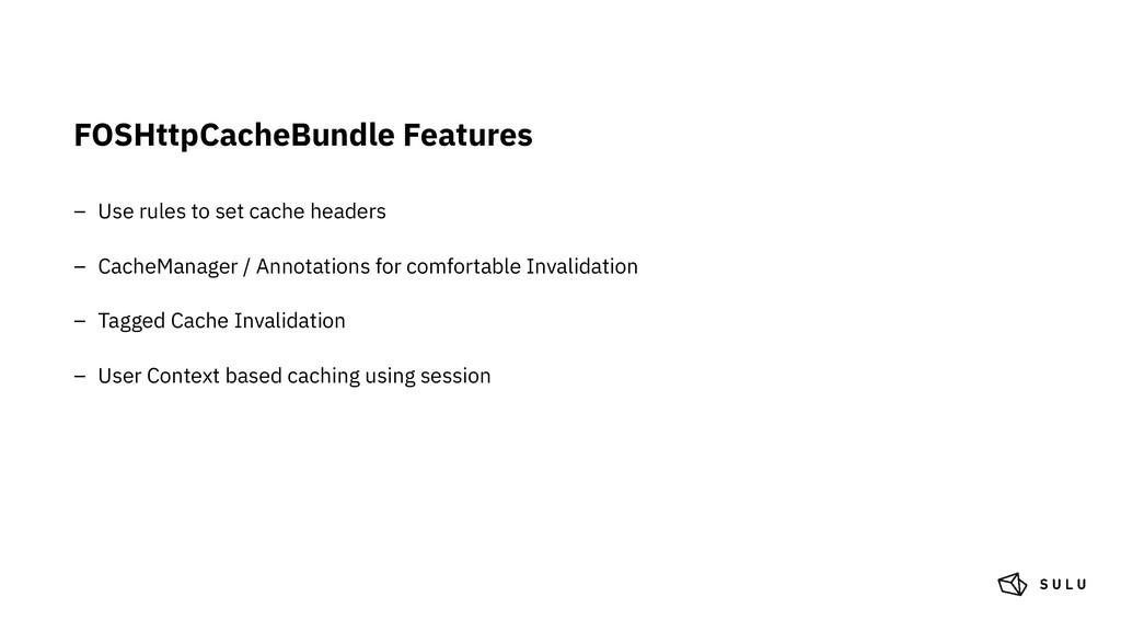 FOSHttpCacheBundle Features – Use rules to set ...