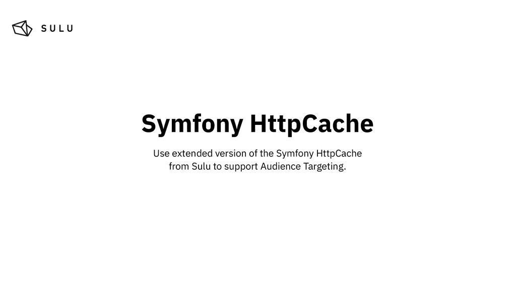 Symfony HttpCache Use extended version of the S...