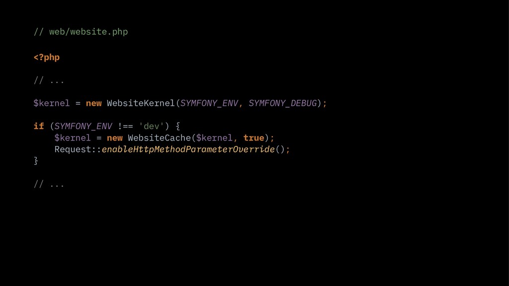 // web/website.php <?php // ... $kernel = new W...