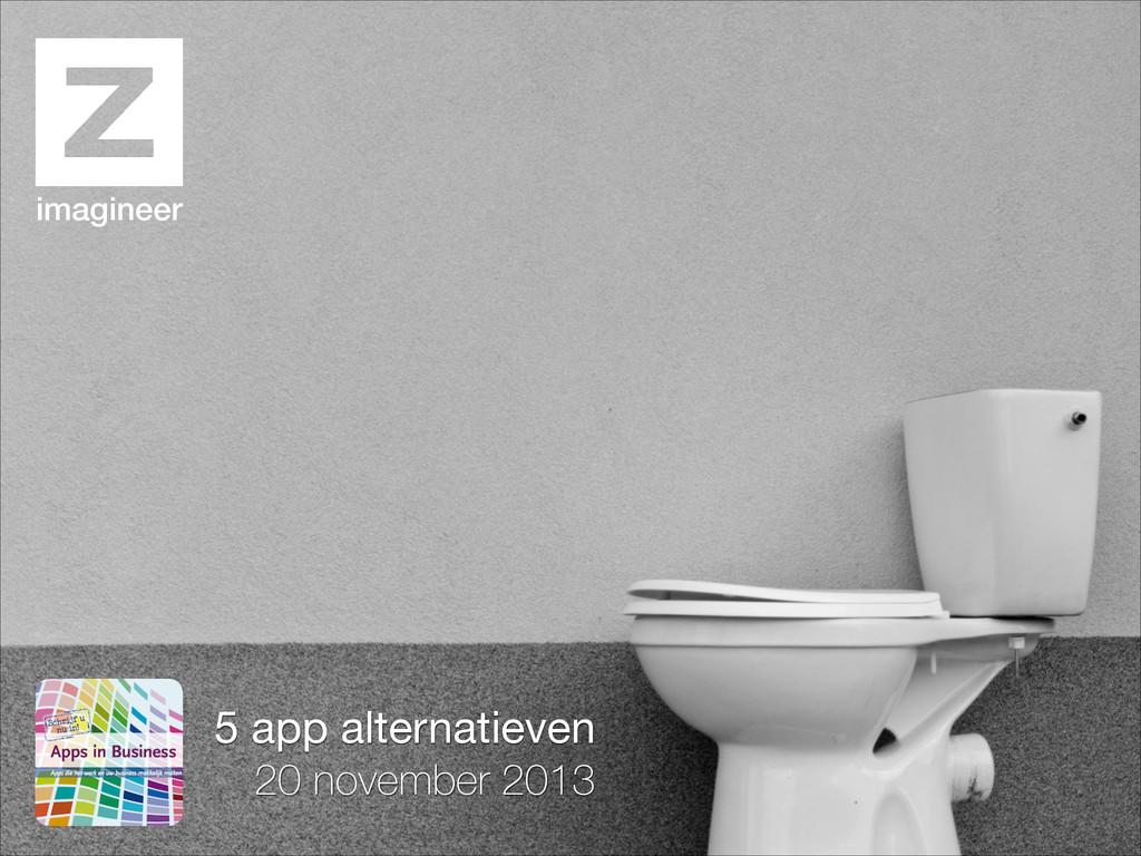 5 app alternatieven  20 november 2013 imagineer