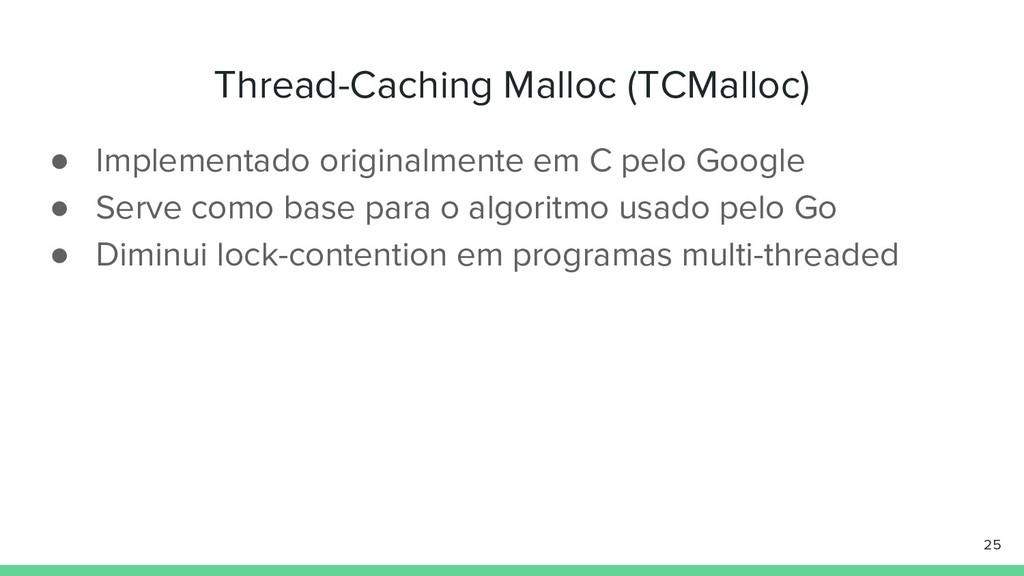 Thread-Caching Malloc (TCMalloc) ● Implementado...