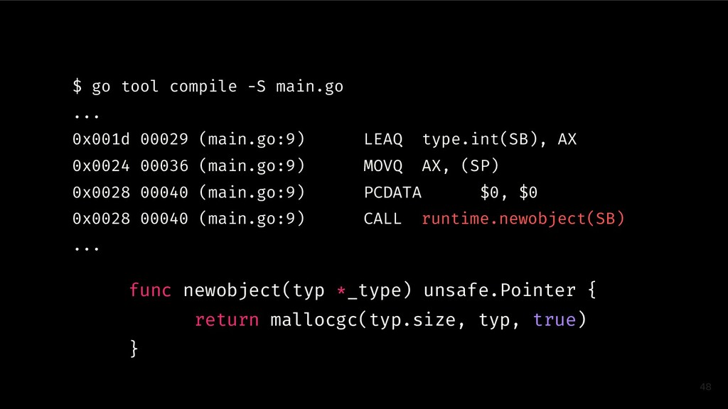 48 $ go tool compile -S main.go ... 0x001d 0002...