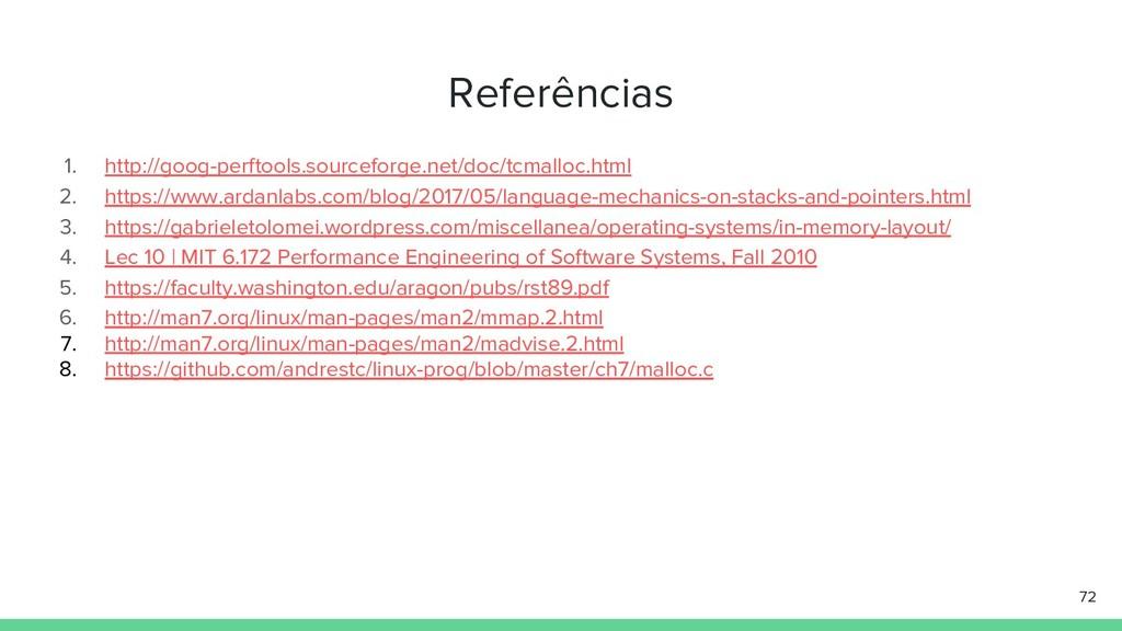 Referências 1. http://goog-perftools.sourceforg...