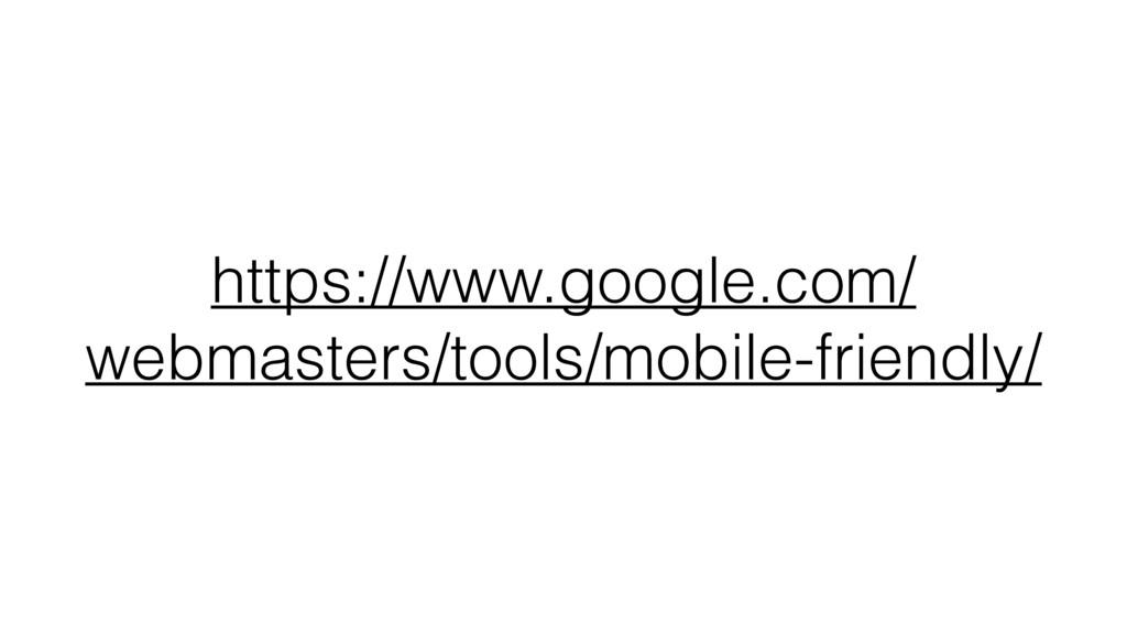 https://www.google.com/ webmasters/tools/mobile...