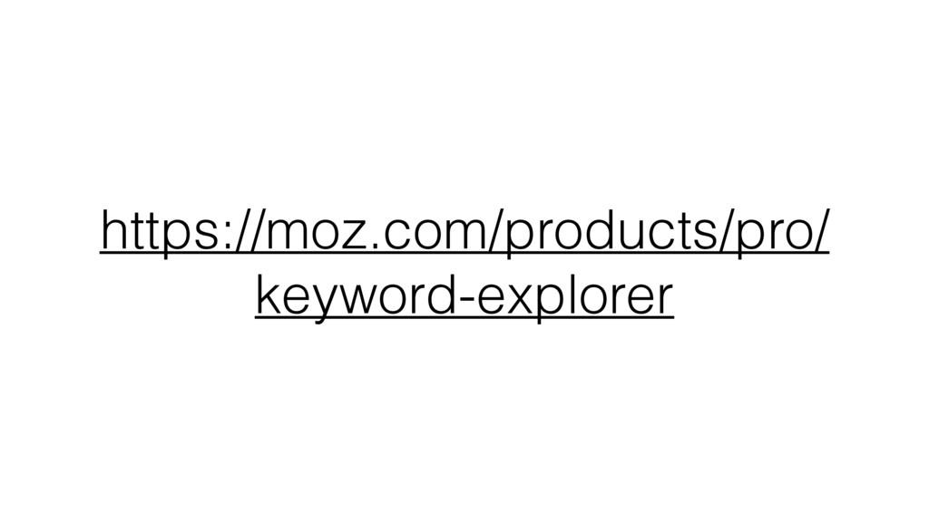 https://moz.com/products/pro/ keyword-explorer