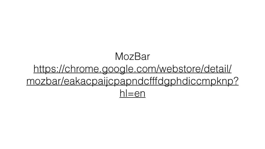 MozBar https://chrome.google.com/webstore/detai...