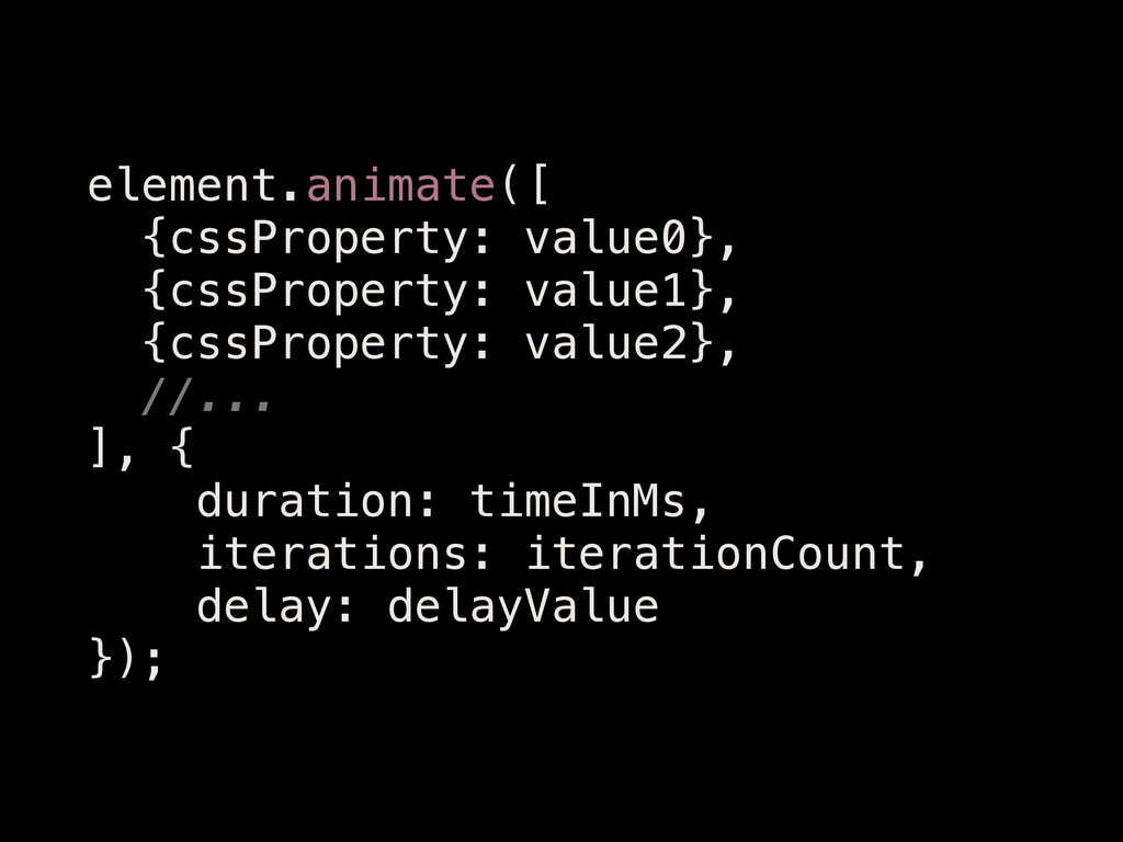 element.animate([ {cssProperty: value0}, {cssPr...