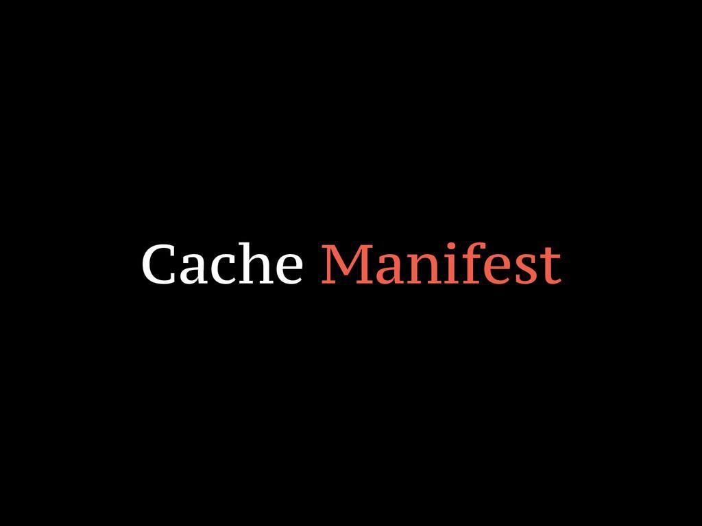 Cache Manifest
