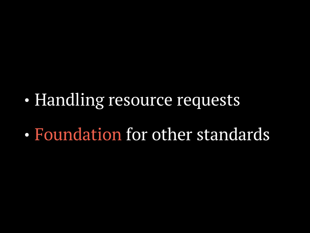 • Handling resource requests • Foundation for o...