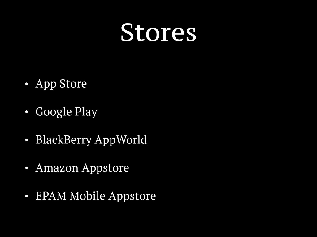 Stores • App Store • Google Play • BlackBerry A...