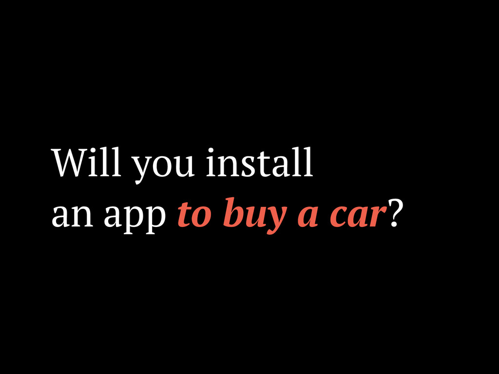 Will you install an app to buy a car?