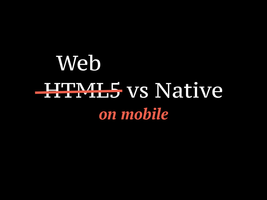 HTML5 vs Native on mobile Web