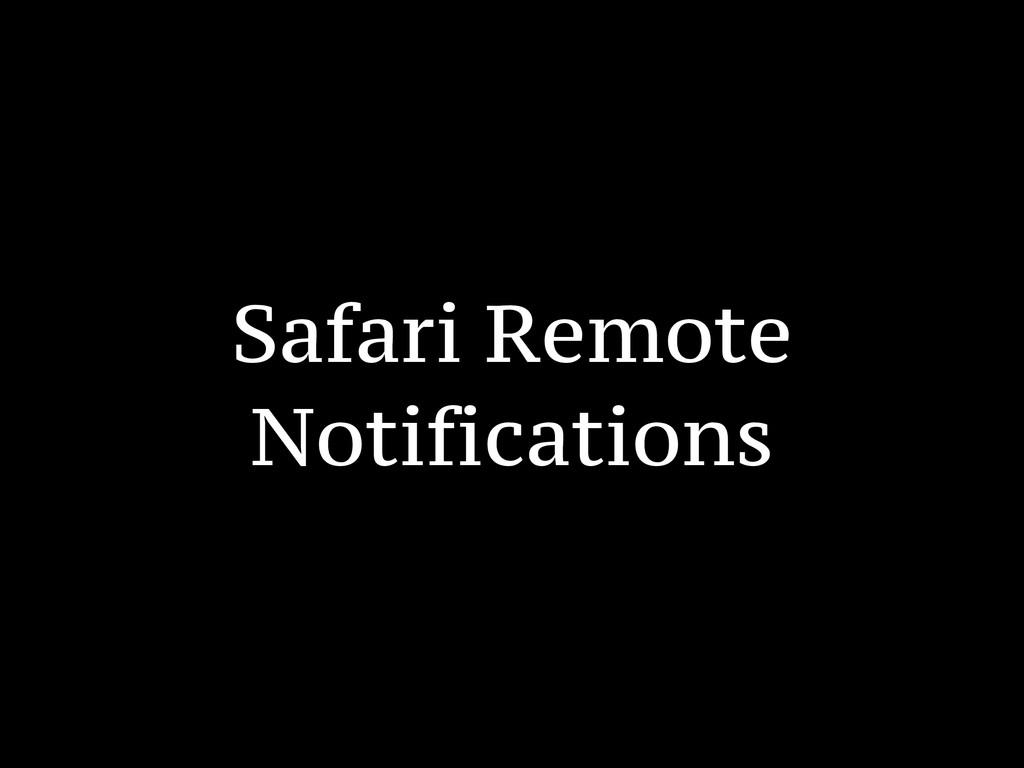 Safari Remote Notifications