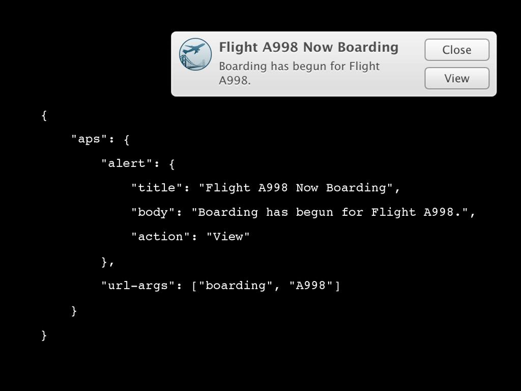 "{! ! ""aps"": {! ! ""alert"": {! ! ""title"": ""Flight..."