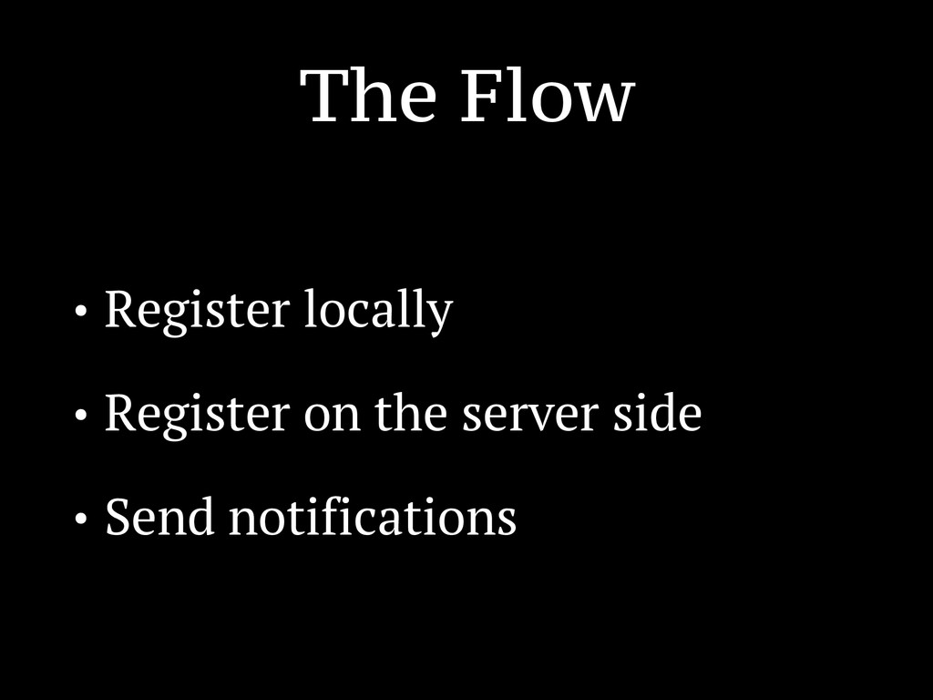 The Flow • Register locally • Register on the s...