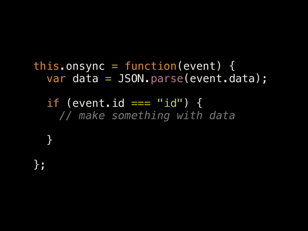 this.onsync = function(event) { var data = JSON...