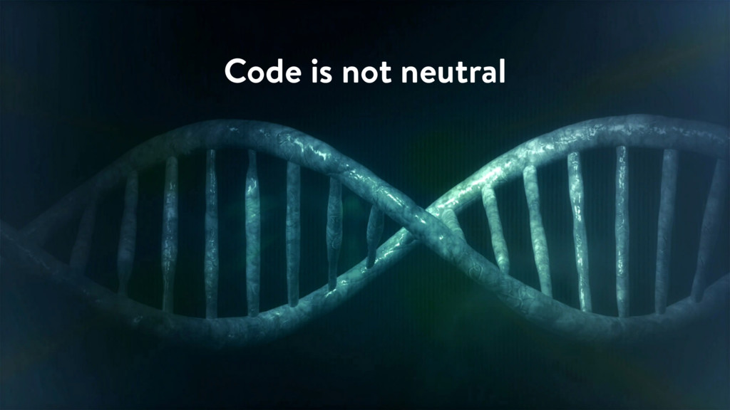 Code is not neutral