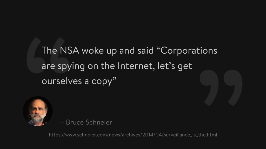 "The NSA woke up and said ""Corporations are spyi..."