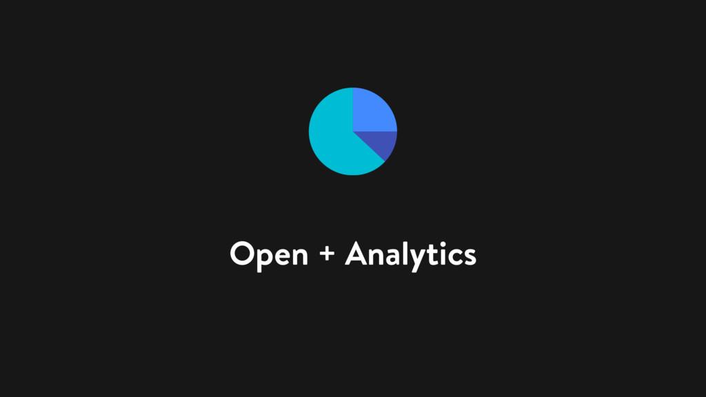 Open + Analytics