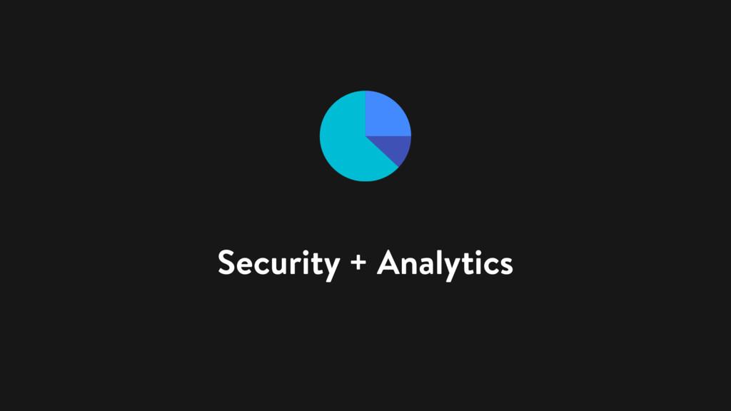 Security + Analytics