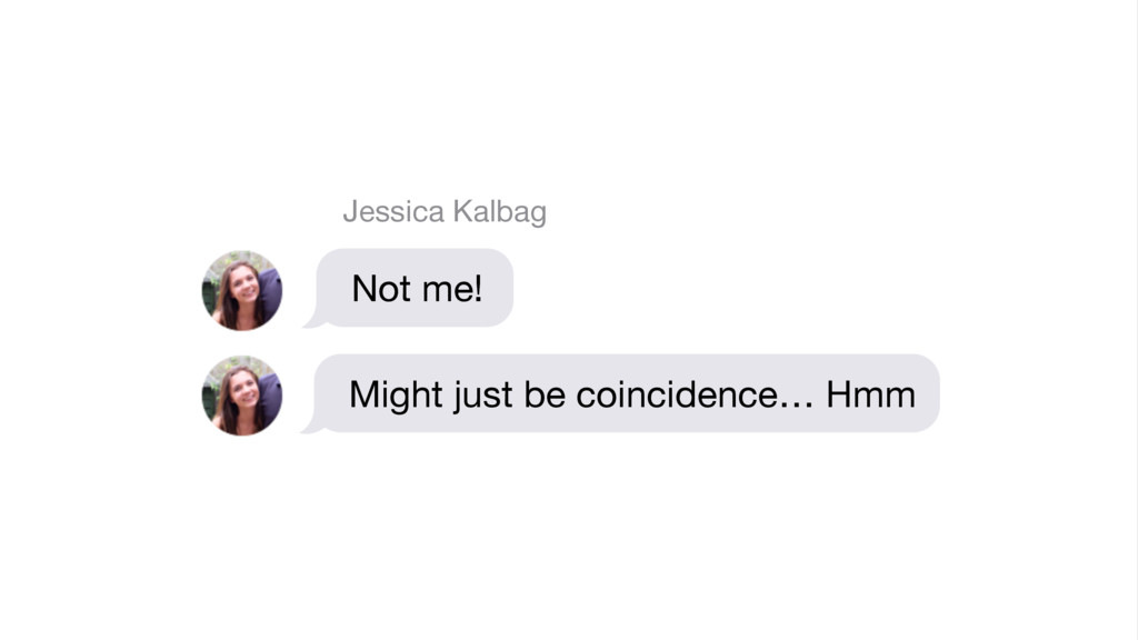 Not me! Jessica Kalbag Might just be coincidenc...