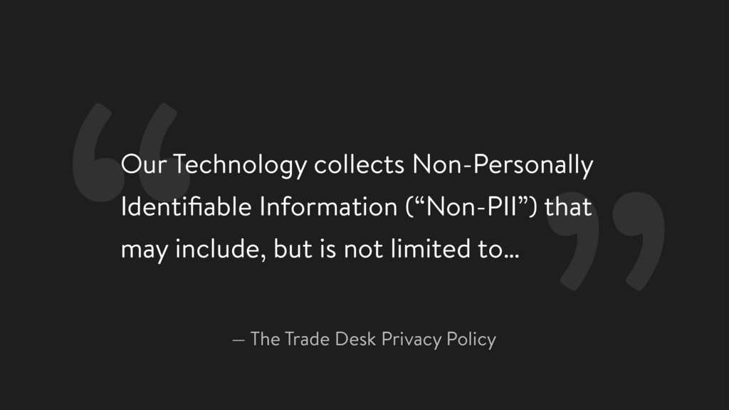 """ — The Trade Desk Privacy Policy Our Technolog..."