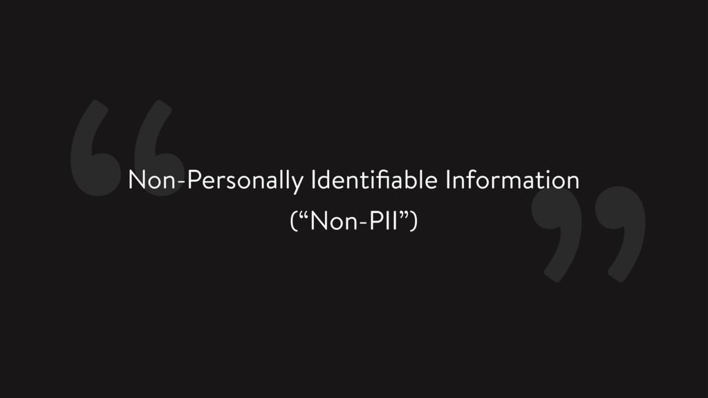 """Non-Personally Identifiable Information (""""Non-PI..."""