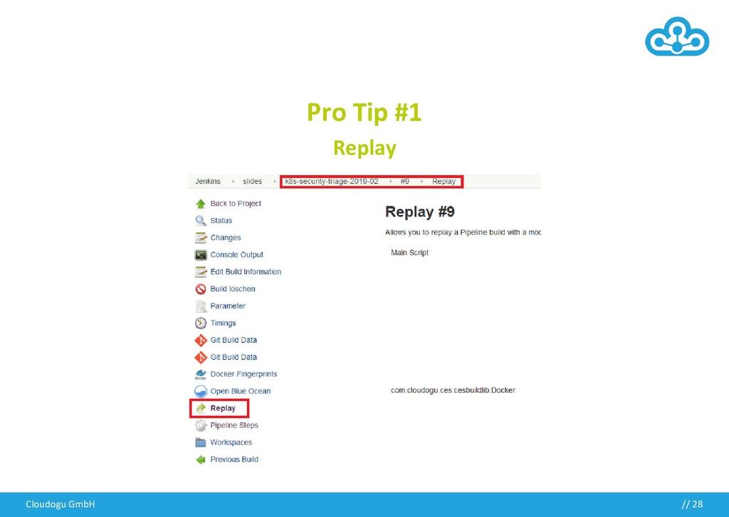 Pro Tip #1 Replay Cloudogu GmbH // 28