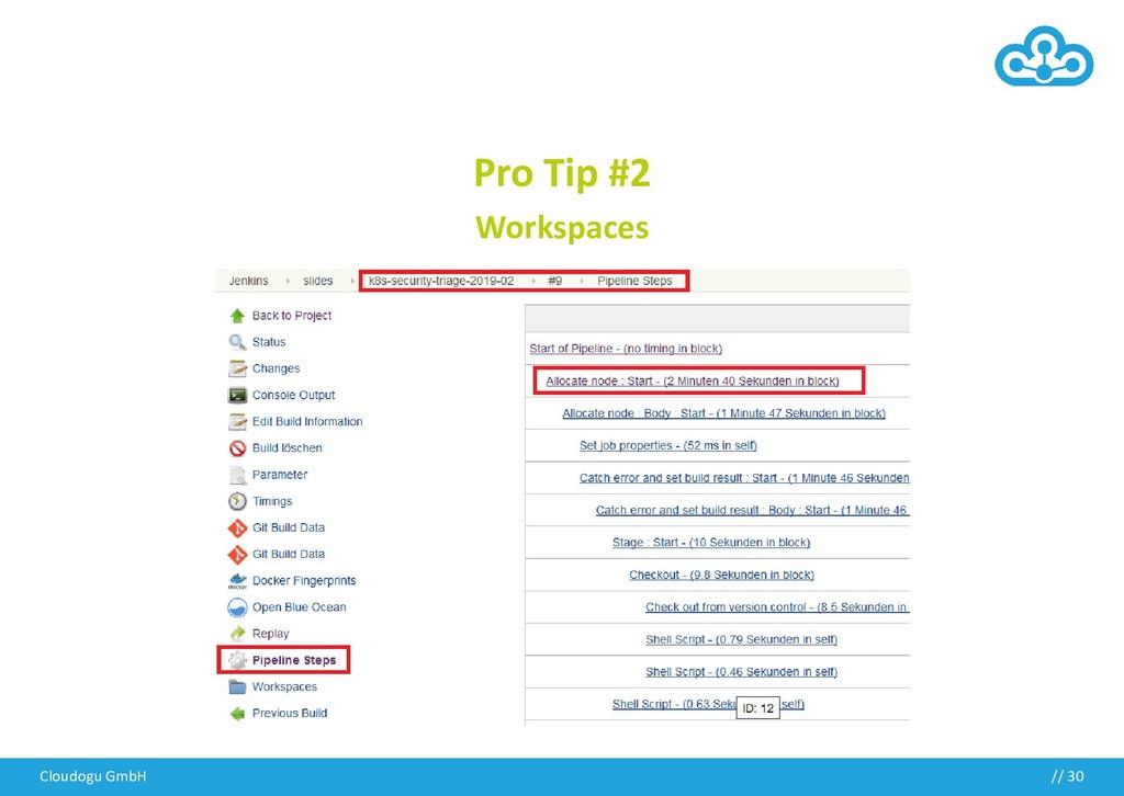 Pro Tip #2 Workspaces Cloudogu GmbH // 30