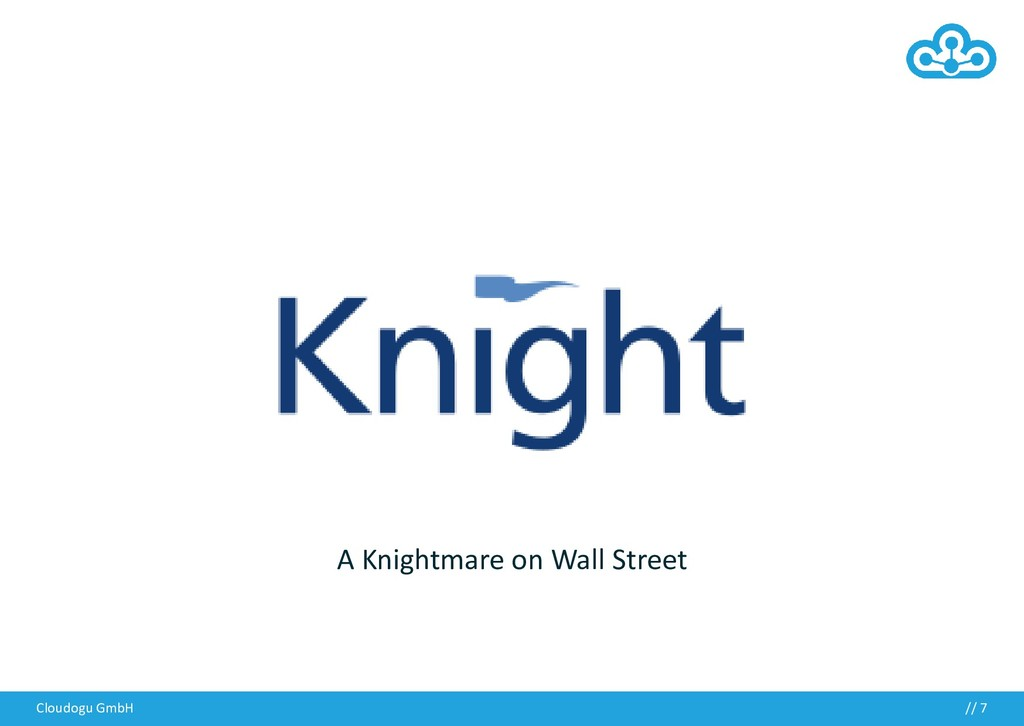 Cloudogu GmbH // 7 A Knightmare on Wall Street