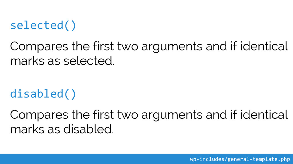 selected() Compares the first two arguments and...