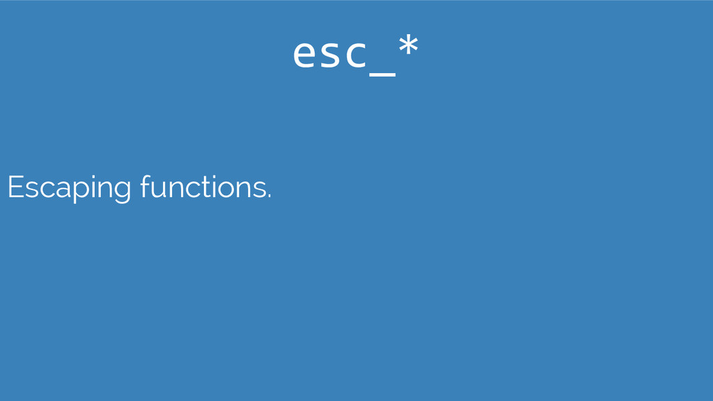 Escaping functions. esc_*