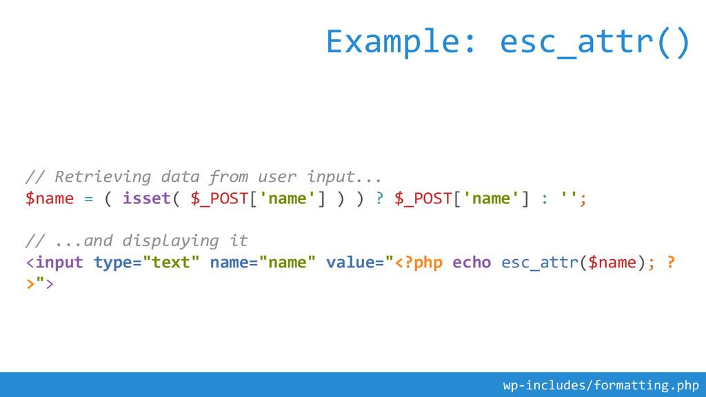// Retrieving data from user input... $name = (...