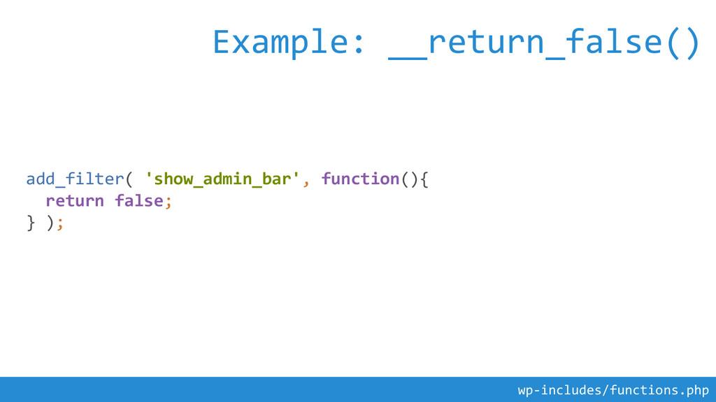 add_filter( 'show_admin_bar', function(){ retur...