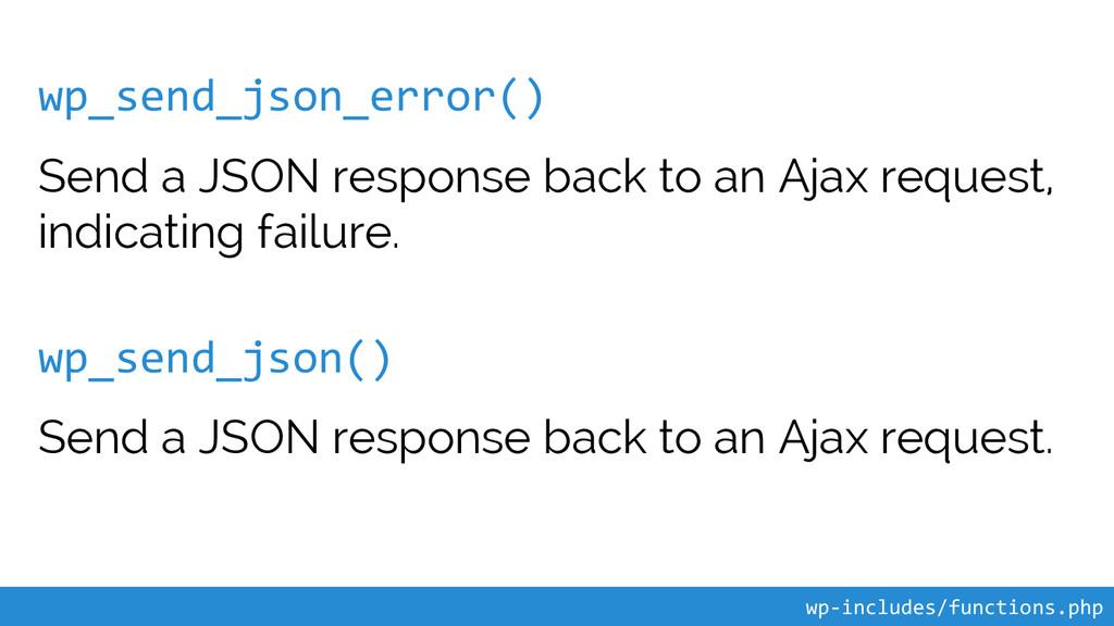 wp_send_json_error() Send a JSON response back ...