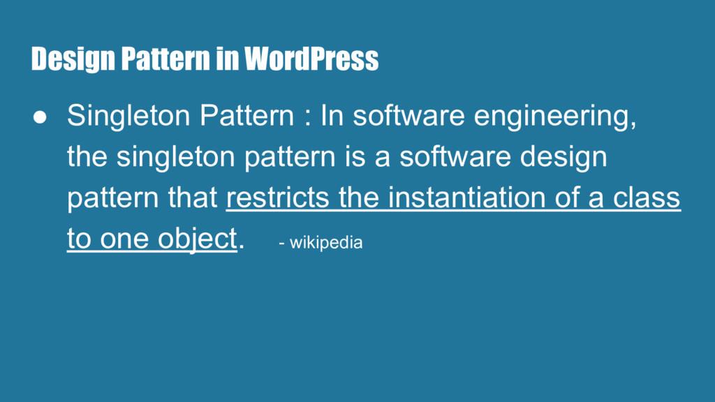 Design Pattern in WordPress ● Singleton Pattern...
