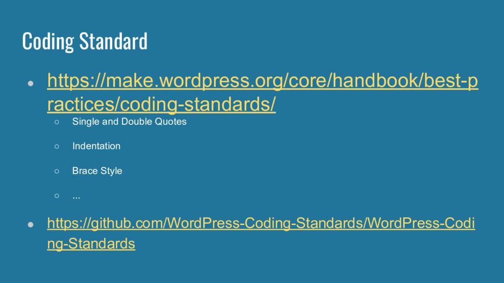 Coding Standard ● https://make.wordpress.org/co...