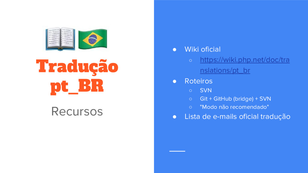 ● Wiki oficial ○ https://wiki.php.net/doc/tra n...