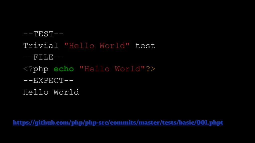 "--TEST-- Trivial ""Hello World"" test --FILE-- <?..."