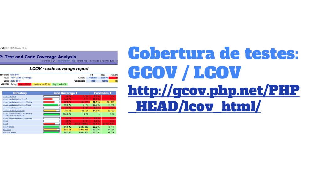 Cobertura de testes: GCOV / LCOV http://gcov.ph...