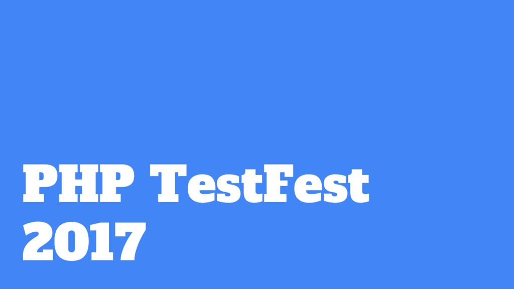 PHP TestFest 2017