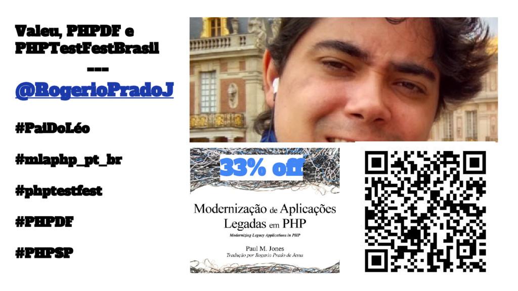 33% off Valeu, PHPDF e PHPTestFestBrasil --- @R...