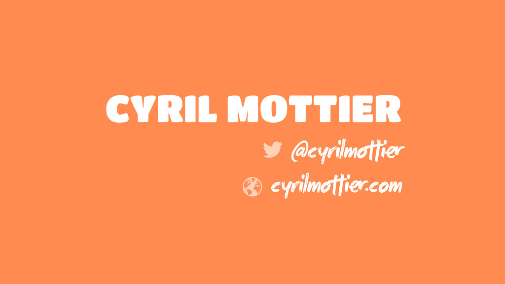 CYRIL MOTTIER @cyrilmoi cyrilmoi.com