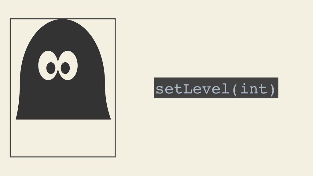 setLevel(int)