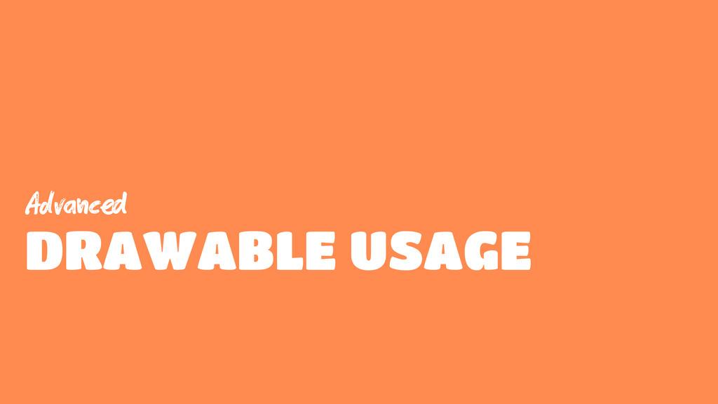 Advc DRAWABLE USAGE