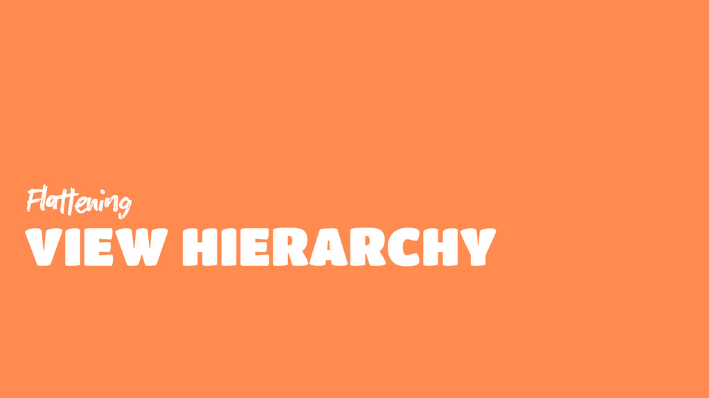 Fg VIEW HIERARCHY