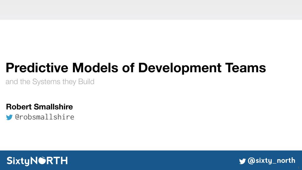 @sixty_north Predictive Models of Development T...