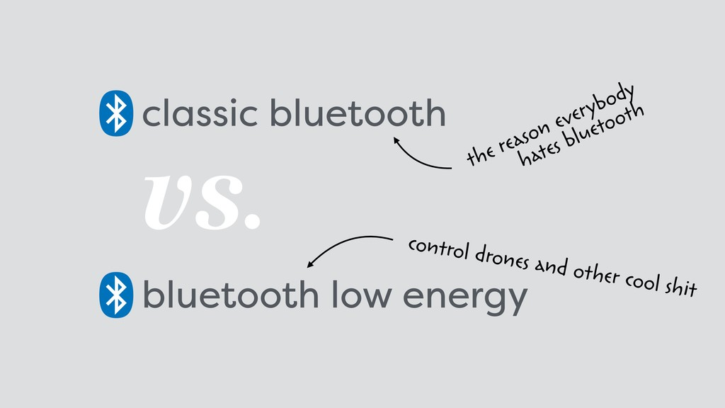 classic bluetooth the reason everybody 